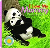 I Love My Mommy, Laura Gates Galvin, 1592497306