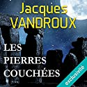 Les pierres couchées Audiobook by Jacques Vandroux Narrated by Jacques Allaire
