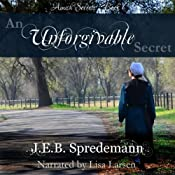 An Unforgivable Secret: Amish Secrets, Book 1 |  J.E.B. Spredemann