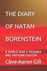 THE DIARY OF  NATAN BORENSTEIN: A   WORLD WAR II PRISONER  AND  PARTISAN FIGHTER Paperback