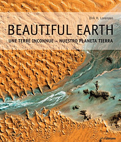Beautiful Earth: Our Planet Explored from Above por Dirk H. Lorenzen