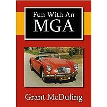 Fun With An MGA (Fun With Motoring Series Book 2)