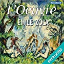 L'Œuvre Audiobook by Émile Zola Narrated by Victor Vestia