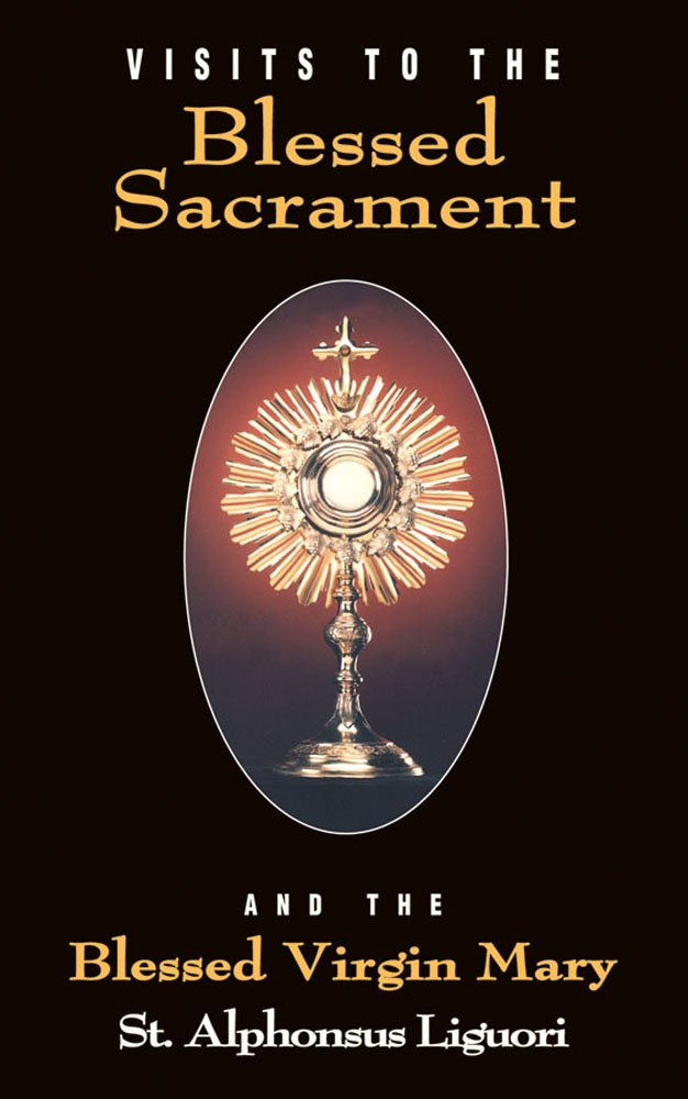 Visits To The Blessed Sacrament and the Blessed Virgin Mary pdf