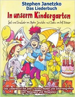 Book In unserm Kindergarten - Spielend leicht einsetzbare Spiel- und Tanzlieder: Das Liederbuch mit allen Texten, Noten und Gitarrengriffen zum Mitsingen und Mitspielen