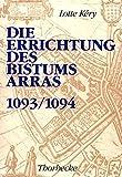 img - for Die Errichtung Des Bistums Arras (1093/1094) (Beihefte Der Francia) (German Edition) book / textbook / text book