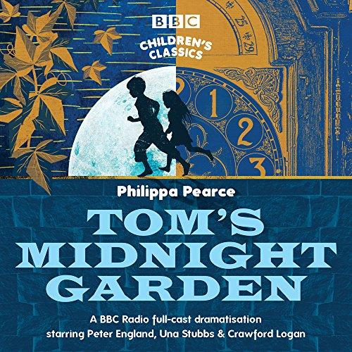Tom's Midnight Garden: A BBC Radio Full-Cast Dramatisation (BBC Children's ()
