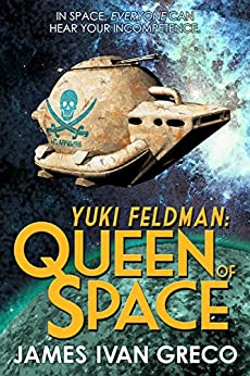Yuki Feldman: Queen of Space by [Greco, James Ivan]