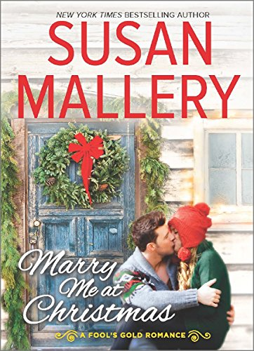Marry Me at Christmas - Book #19 of the Fool's Gold