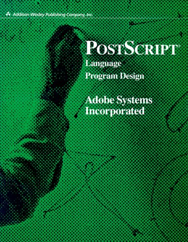 PostScript Language Program Design by Addison-Wesley Professional