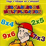 Les tables de multiplications - Hugo s'éduque en s'amusant