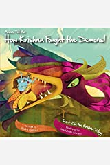 Amma Tell Me How Krishna Fought the Demons!: Part 2 in the Krishna Trilogy: 5 Paperback