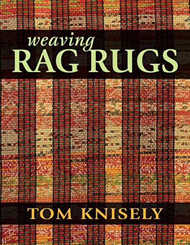 - Weaving Rag Rugs: New Approaches in Traditional Rag Weaving