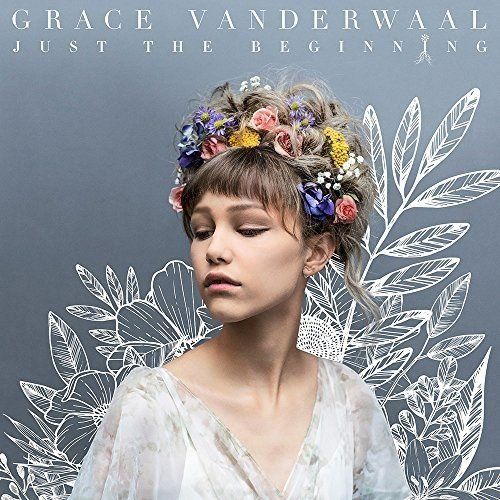 CD : GRACE VANDERWAAL - Just The Beginning (Bonus Tracks, Japan - Import)