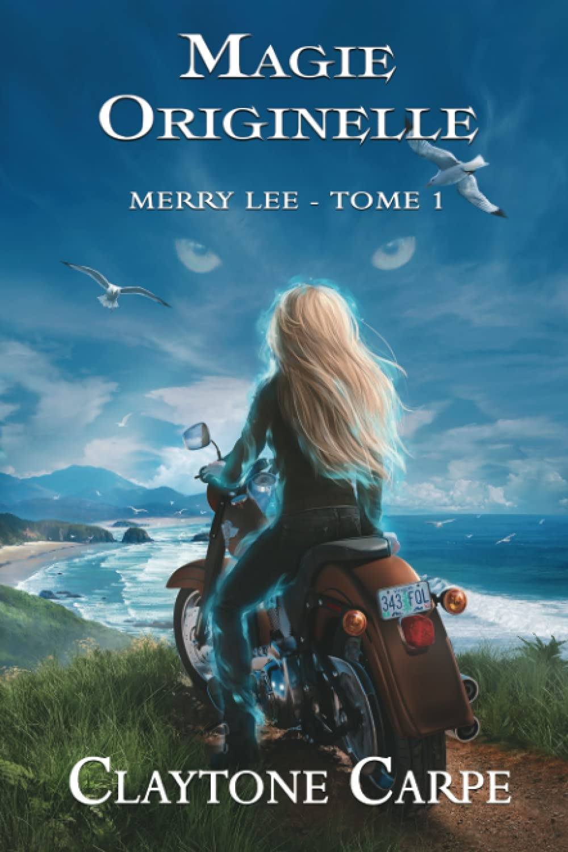 Magie originelle - Tome 1 : Merry Lee de Claytone Carpe 618KG47HNkL