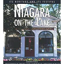 Niagara-on-the-Lake: Its Heritage and Its Festival