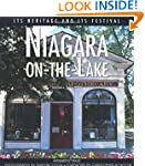 Niagara-on-the-Lake: Its Heritage and...