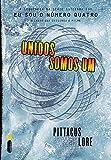 Unidos Somos Um - Série Os Legados de Lorien. Livro 7