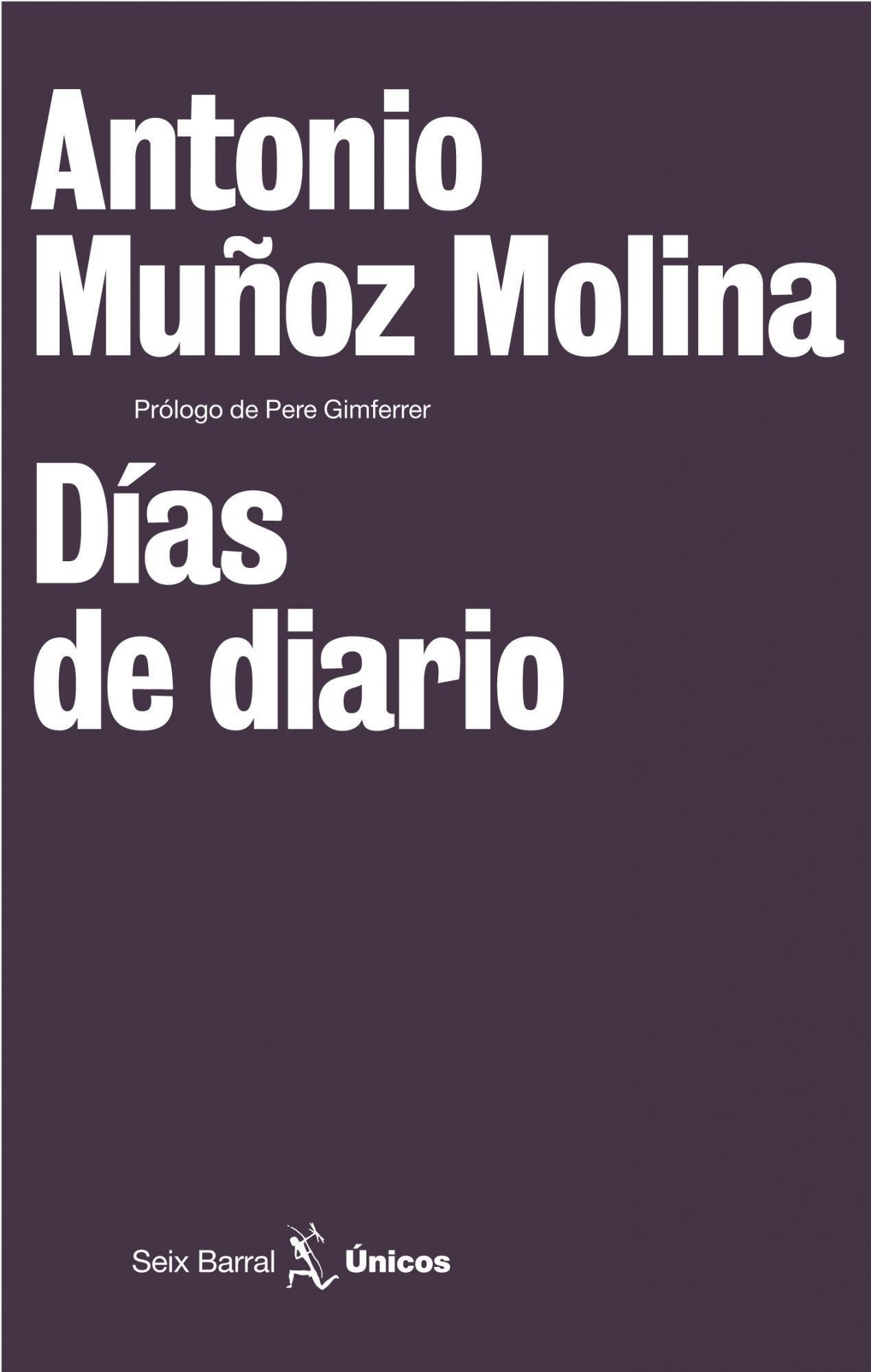 Días de diario (Únicos): Amazon.es: Muñoz Molina, Antonio: Libros
