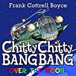 Chitty Chitty Bang Bang over the Moon | Frank Cottrell-Boyce