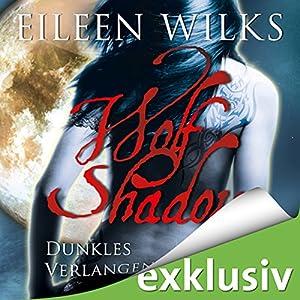 Dunkles Verlangen (Wolf Shadow 3) Hörbuch