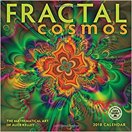 fractal cosmos 2018 wall calendar the mathematical art of alice kelley