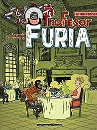 Le Profesor Furia, Tome 1 : Leçon de savoir-vivre par Jerry Frissen