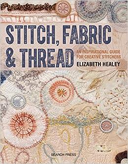 Descargar Por Utorrent Stitch, Fabric & Thread: An Inspirational Guide For Creative Stitchers En PDF Gratis Sin Registrarse