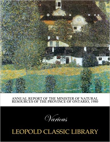 Annual report of the Minister of Natural Resources of the Province of Ontario, 1980
