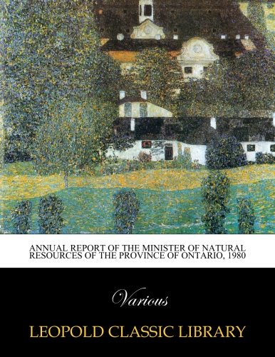 Annual report of the Minister of Natural Resources of the Province of Ontario, 1980 (French Edition) ebook