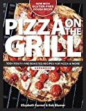 roasted cookbook - Pizza on the Grill: 100 Feisty Fire-Roasted Recipes For Pizza & More