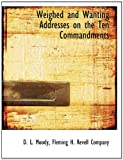 Weighed and Wanting Addresses on the Ten Commandments, Company Fleming H. Reve, 1140658468