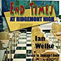 End Times at Ridgemont High Audiobook by Ian Welke Narrated by Stephanie T. Keefer