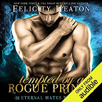 Amazon com: Tempted by a Rogue Prince: Eternal Mates
