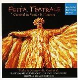 Festa Teatrale/Karnival in Venedig und Florenz