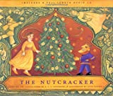 The Nutcracker: Based on the Classic Story by E.T.A. Hoffmann