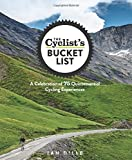 Search : The Cyclist's Bucket List: A Celebration of 75 Quintessential Cycling Experiences