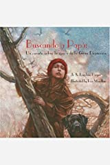 Buscando a papa: Un cuento sobre la epoca de la Gran Depresion, Finding Daddy, Spanish-Language Edition (Spanish Edition) Hardcover