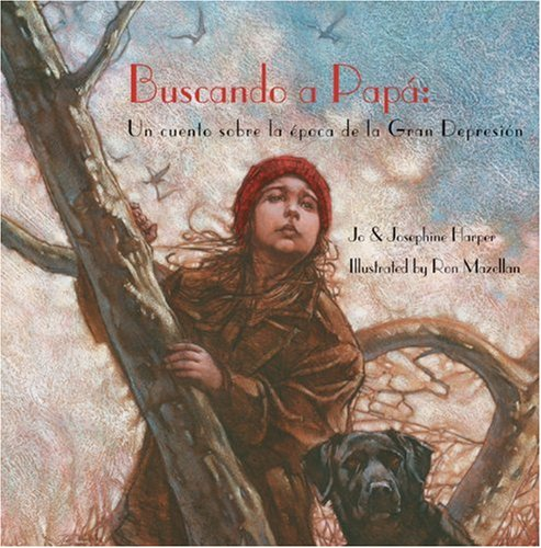 Buscando a papa: Un cuento sobre la epoca de la Gran Depresion, Finding Daddy, Spanish-Language Edition (Spanish Edition) by Turtle Books