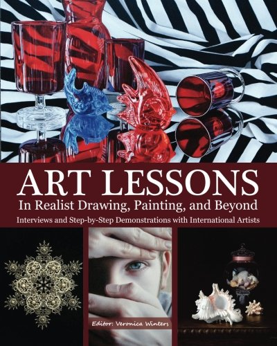 Art Lessons in Realist Drawing, Painting, and Beyond: Interviews and Step-by-Step Demonstrations with International Artists pdf epub