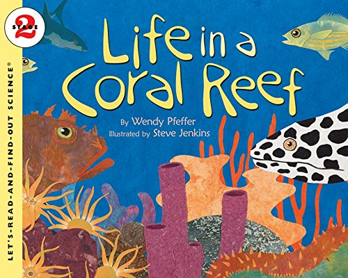 (Life in a Coral Reef (Let's-Read-and-Find-Out Science 2))