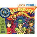 Kids Around the World Celebrate!: The Best Feasts and Festivals from Many Lands