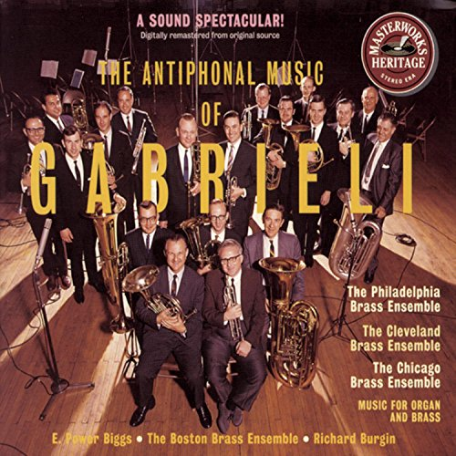 The Antiphonal Music of Gabrieli Antiphonal Brass