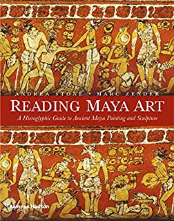 Reading Maya Art A Hieroglyphic Guide To Ancient Painting And Sculpture
