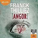 Angor (Franck Sharko & Lucie Hennebelle 4) Audiobook by Franck Thilliez Narrated by Michel Raimbault