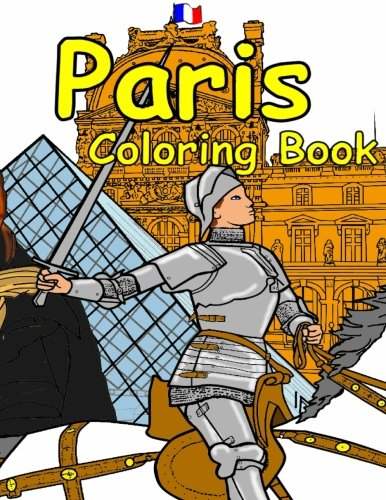 Download The Paris Coloring Book: Featuring the history, art and architecture of France. pdf