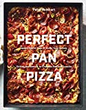 img - for Perfect Pan Pizza: Square Pies to Make at Home, from Roman, Sicilian, and Detroit, to Grandma Pies and Focaccia [A Cookbook] book / textbook / text book