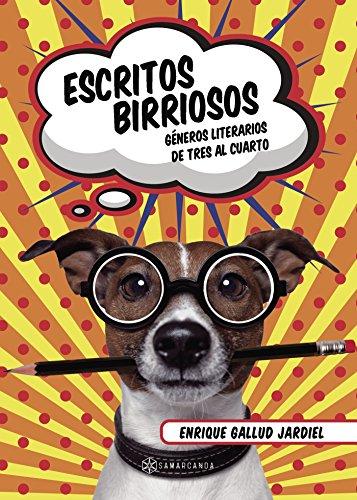 Escritos birriosos: Géneros literarios de tres al cuarto (Spanish Edition) by [Gallud