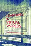 img - for Learning in Virtual Worlds: Research and Applications (Issues in Distance Education) book / textbook / text book