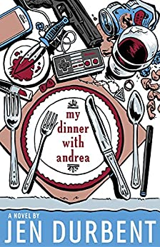 My Dinner with Andrea by [Durbent, Jen]
